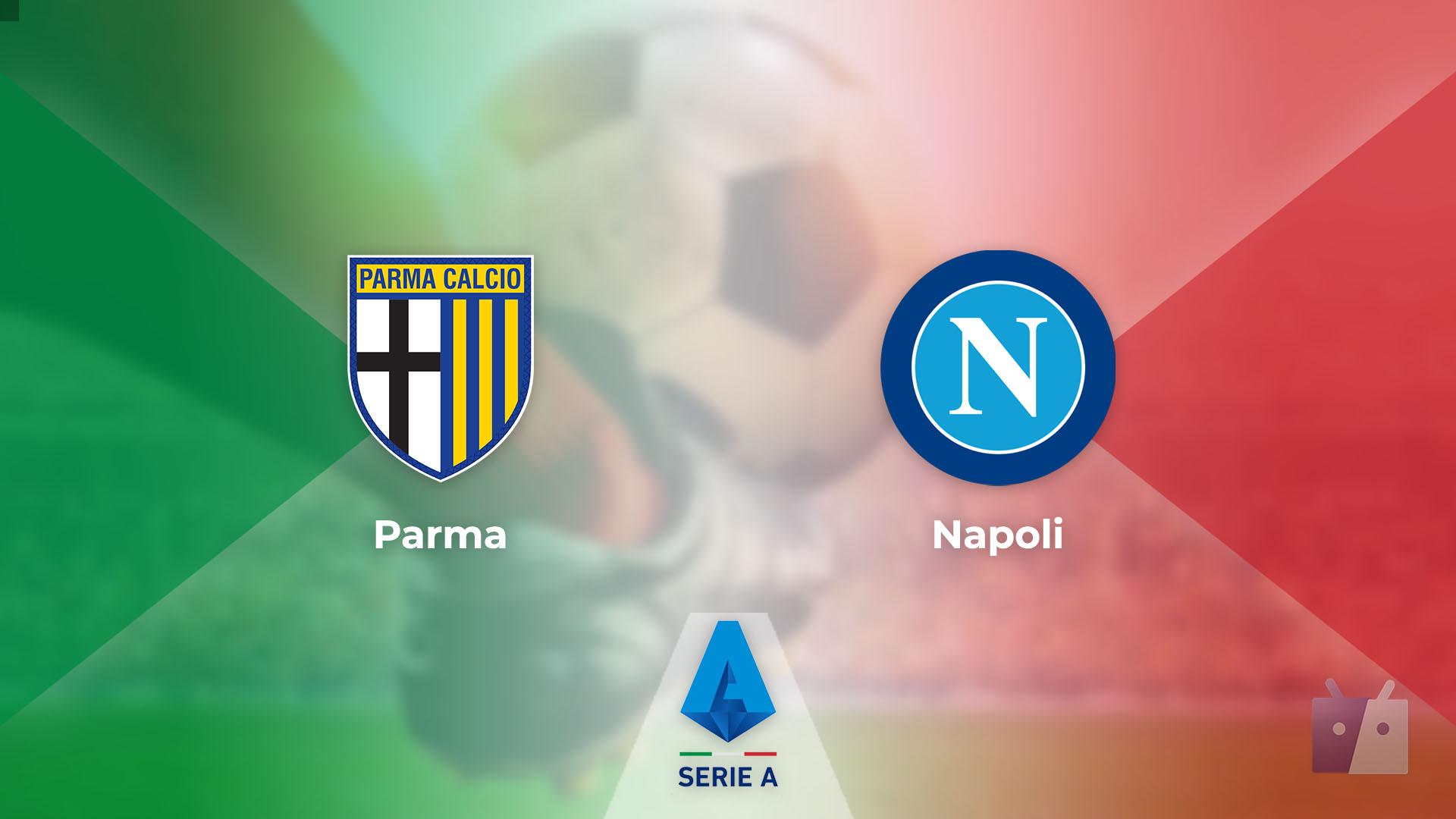 Dove vedere la partita tra Parma e Napoli in TV e streaming